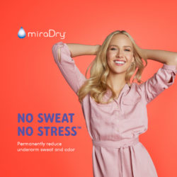 No More Sweating With miraDry